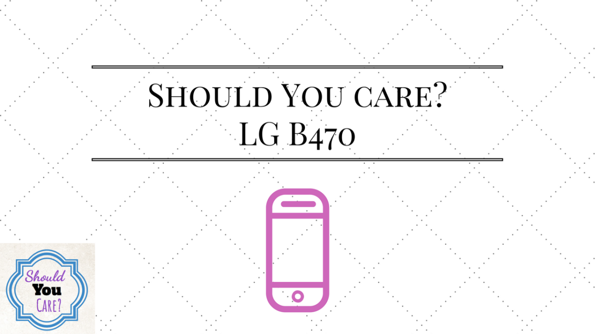 A Dumb Phone in 2017 – LG B470
