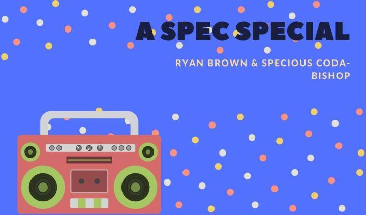 A Spec Special – Ryan Brown & SpeciousCoda-Bishop